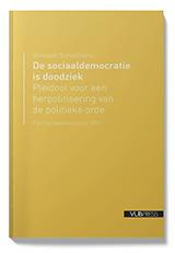 DE SOCIAALDEMOCRATIE IS DOODZIEK (Paul Verbraekenlezing 2019)