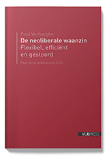 DE NEOLIBERALE WAANZIN (Paul Verbraekenlezing 2012)