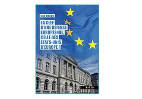 La clef d'une Défense européenne, celle des États-Unis d'Europe