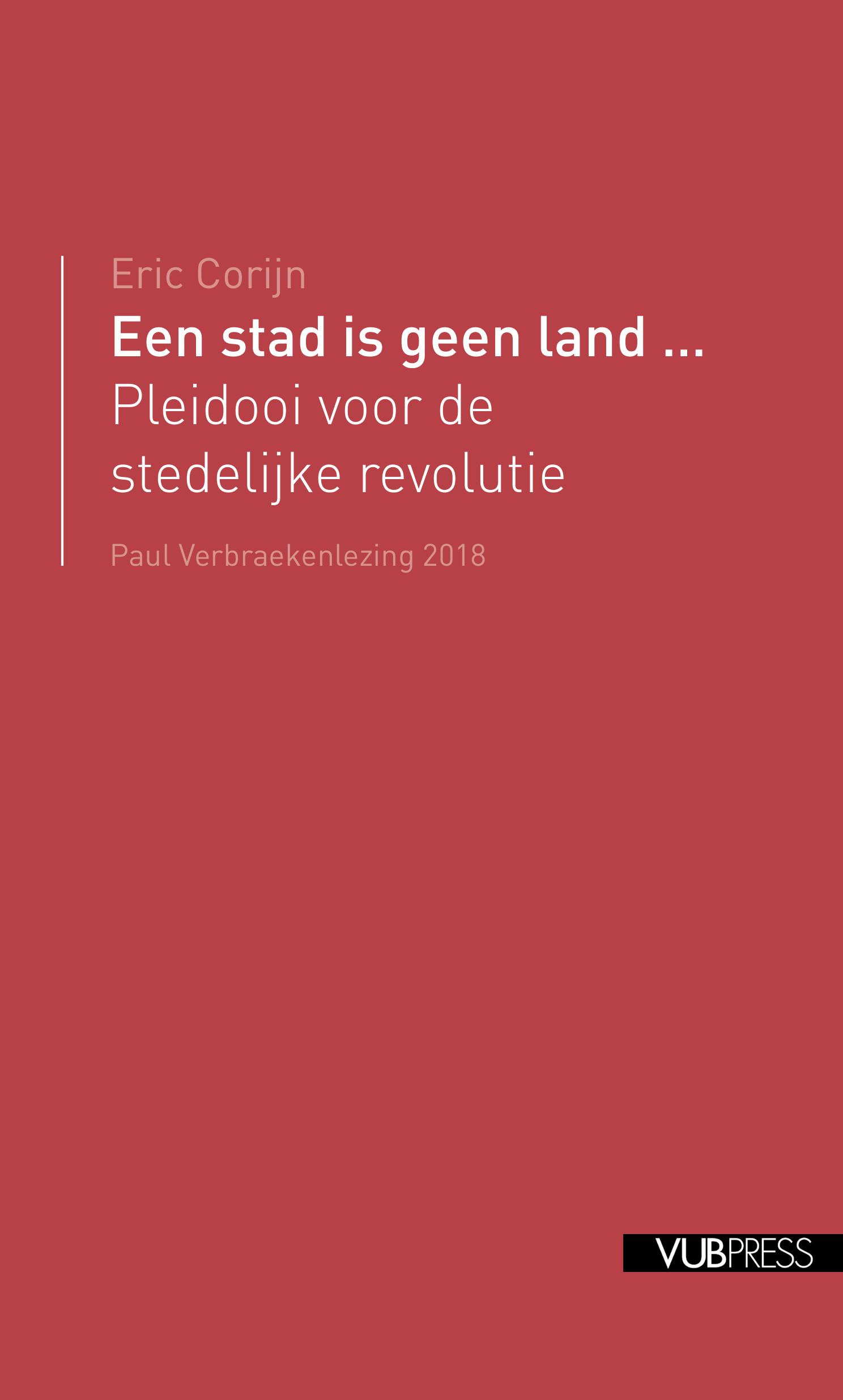 EEN STAD IS GEEN LAND... (Paul Verbraekenlezing 2018)