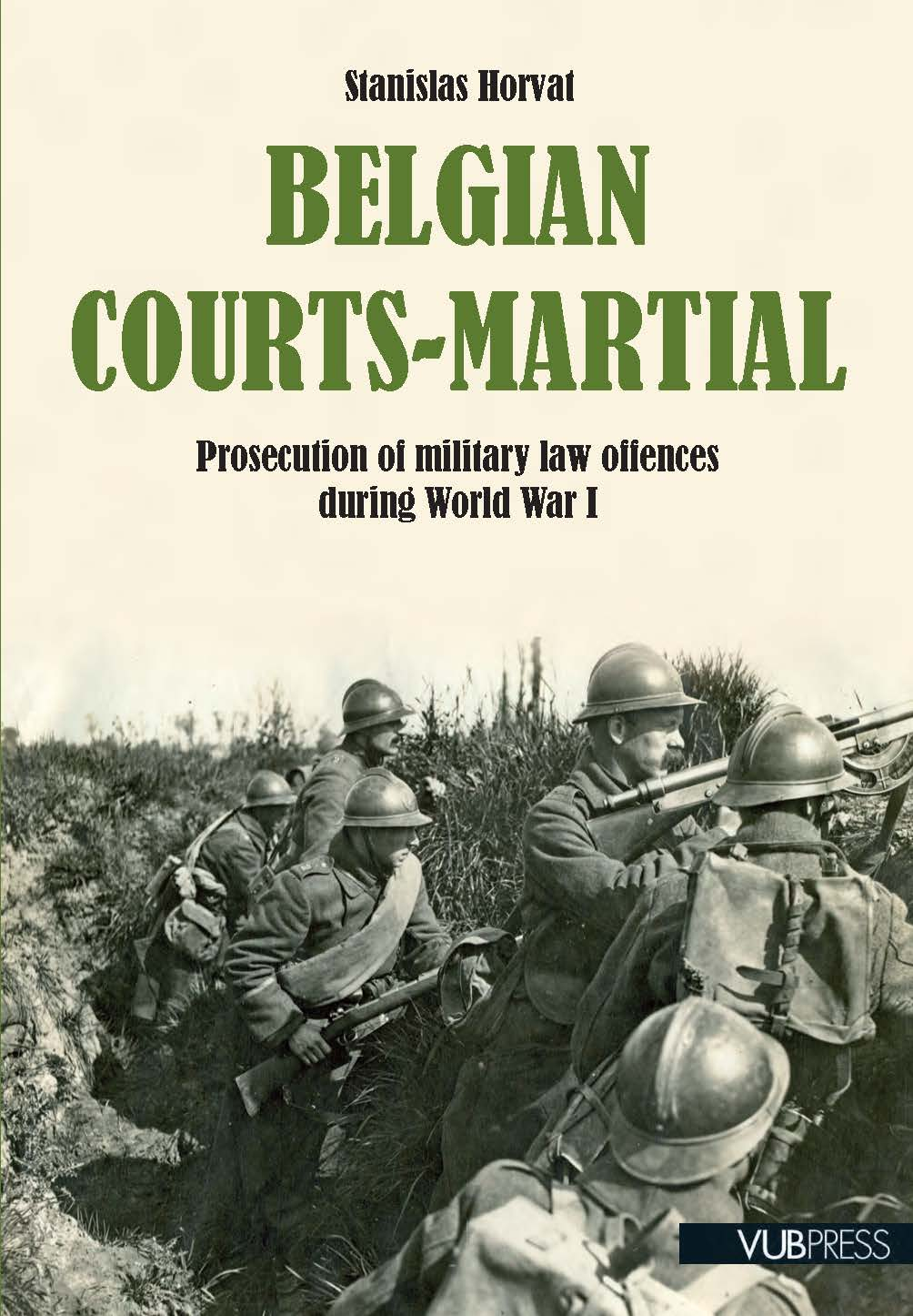 BELGIAN COURTS-MARTIAL. PROSECUTION OF MILITARY LAW OFFENCES DURING WORLD WAR I