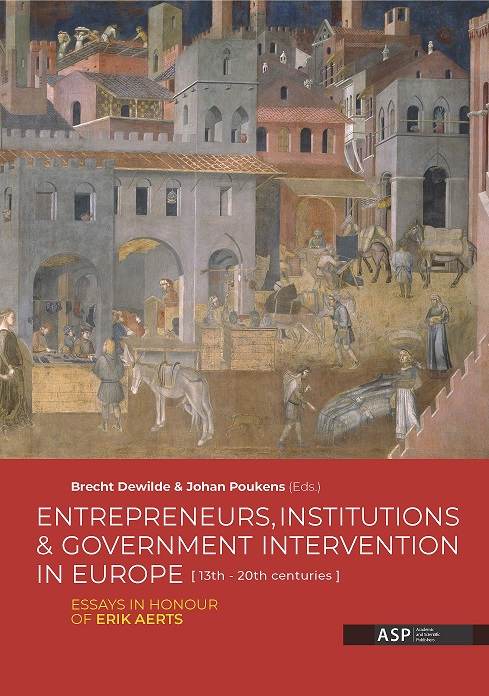 ENTREPRENEURS, INSTITUTIONS AND GOVERNMENT INTERVENTION IN EUROPE [13TH - 20TH CENTURIES]