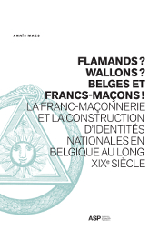 FLAMANDS? WALLONS? BELGES ET FRANCS-MACONS!