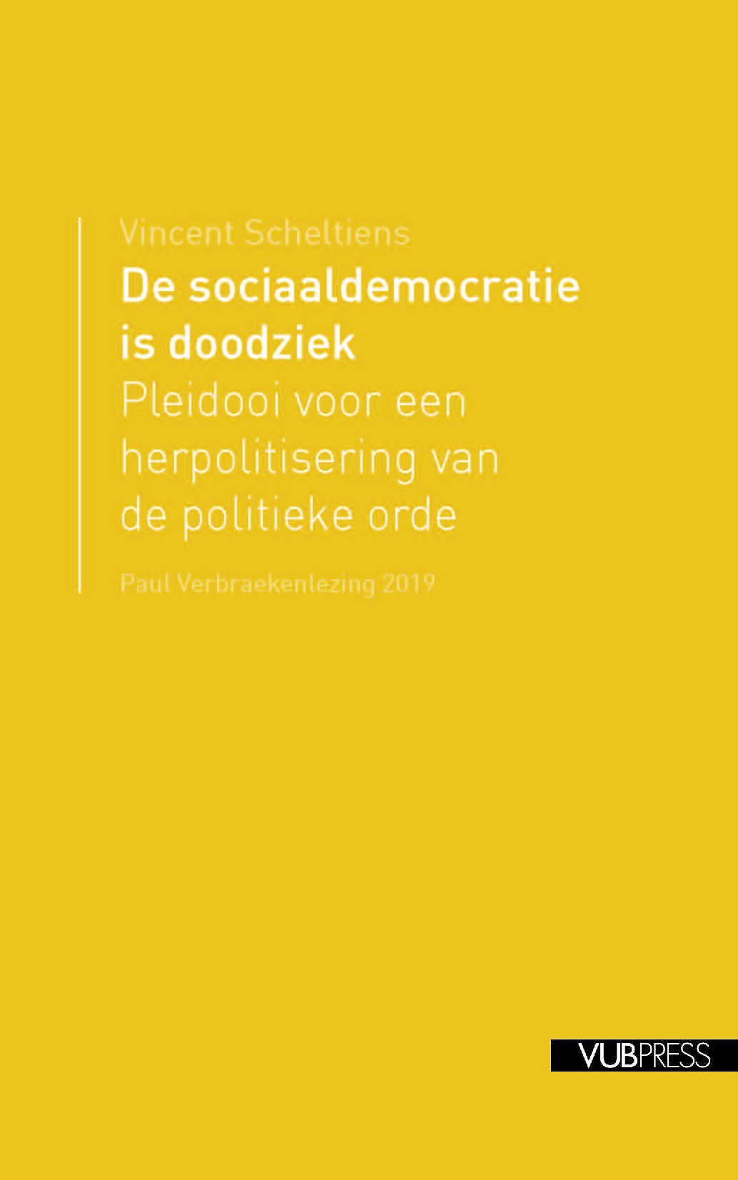 DE SOCIAALDEMOCRATIE IS DOODZIEK (Paul Verbraekenlezing 2019)